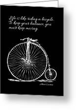 Einstein's Bicycle Quote - White Greeting Card