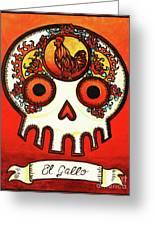 El Gallo Calavera Loteria Greeting Card by Maryann Luera