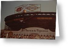 El Toreo De Tijuana Greeting Card