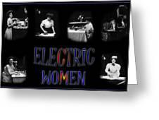 Electric Women Greeting Card
