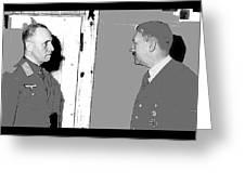 Erwin Rommel Adolf Hitler Circa 1941 Color Added 2016 Greeting Card