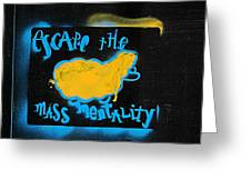 Escape The Mass Mentality Greeting Card