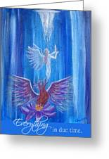 Everything In Due Time Greeting Card by The Art With A Heart By Charlotte Phillips