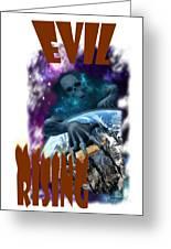 Evil Rising Greeting Card