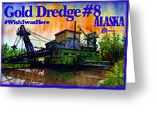 Fairbanks Alaska Gold Dredge 8 Shirt Greeting Card