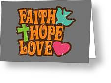 Faith Hope Love T-shirt Greeting Card