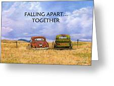 Falling Apart Together Greeting Card