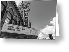 Fargo Theater Sign Black And White  Greeting Card