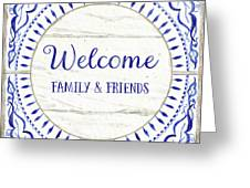Farmhouse Blue And White Tile 6 - Welcome Family And Friends Greeting Card