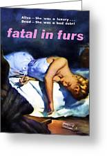 Fatal In Furs Greeting Card