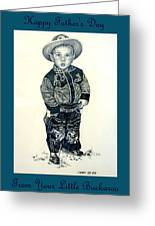 Father's Day Card - Little Buckaroo Greeting Card by Carmen Del Valle