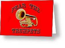 Fear The Trumpets. Greeting Card