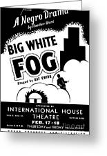Federal Theatre Presents Big White Fog Greeting Card