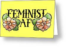Feminist Af Greeting Card