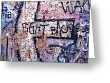 Fight Back - Berlin Wall Greeting Card