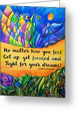 Fight For Your Dreams Greeting Card