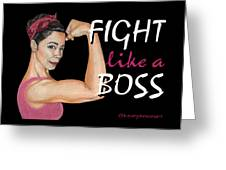 Fight Like A Boss Fundraiser Greeting Card