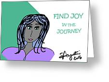 Find Joy In The Journey Greeting Card