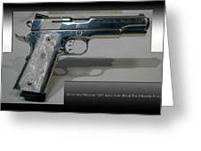 Firearms Smith And Wesson 1911 Semi Auto 45cal Pearl Handle Pistol Greeting Card