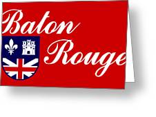 Flag Of Baton Rouge Greeting Card