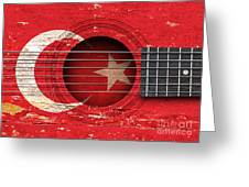 Flag Of Turkey On An Old Vintage Acoustic Guitar Greeting Card