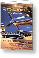 Fly The Rolls Royce Way To London Greeting Card