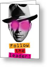Follow The Leader - Poster Greeting Card