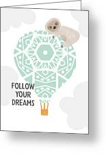 Follow Your Dreams Sloth- Art By Linda Woods Greeting Card