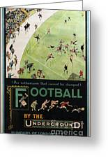 Football By The Underground Greeting Card