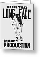 For That Long Face - More Production Greeting Card