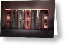 Forgive - Antique Letterpress Letters Greeting Card