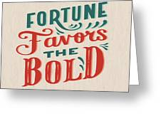 Fortune Favors The Bold Inspirational Quote Design Greeting Card