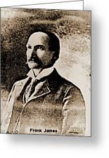 Frank James Greeting Card