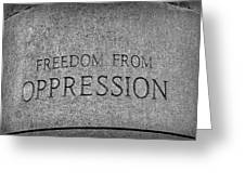 Freedom From Oppression Greeting Card