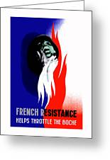 French Resistance Helps Throttle The Boche Greeting Card