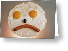 Fried Breakfast Of Eggs And Sausage Made Into A Frowning Face Greeting Card