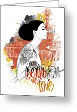 From Berlin With Love Greeting Card