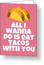 Funny Tacos Valentine - Cute Love Card - Valentine's Day Card - Eat Tacos With You - Taco Lover Gift Greeting Card