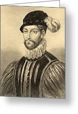 Gabriel De Lorges, Comte De Montgomery Greeting Card