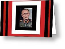 Generalfeldmarschall  Erwin Rommel  In Color Circa 1942 Frames Added 2016 Greeting Card