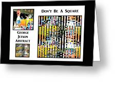 George Jetson Abstract - Don't Be A Square Greeting Card