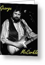 George Mccorkle 2 Greeting Card