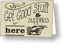 Get Good Stuff Greeting Card