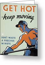 Get Hot Keep Moving Greeting Card