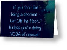 Get Off The Floor Yoga Mat Greeting Card