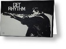 Get Rhythm Greeting Card by Pete Maier