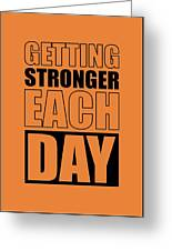 Getting Stronger Each Day Gym Motivational Quotes Poster Greeting Card
