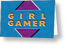 Girl Gamer Greeting Card