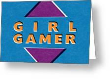 Girl Gamer Greeting Card