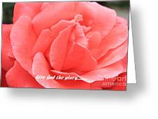 Give God The Glory Greeting Card